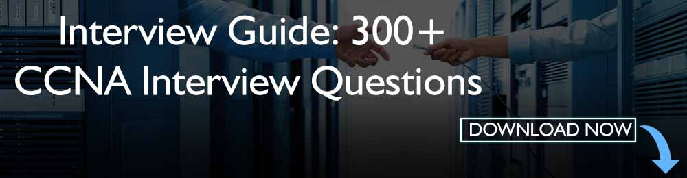 300+ CCNA Interview Questions Guide