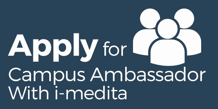 Apply for Campus Ambassador with I-Medita