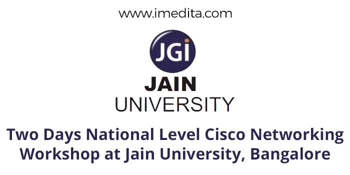 Two Days National Level Cisco Networking Workshop at Jain University, Bangalore - I-Medita
