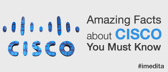 10 Amazing Facts about Cisco You Must Know - I-Medita