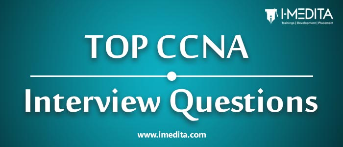 Most Important 345 CCNA Interview Questions