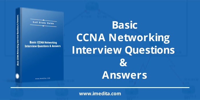 Basic CCNA Networking Interview Questions & Answers [UPDATED