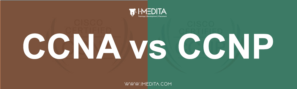 CCNA vs CCNP Differences every aspirant must know