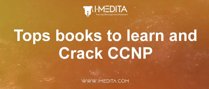 Top Books to Learn and Crack CCNP Certifications