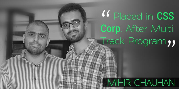 Mihir got placed in CSS Corp