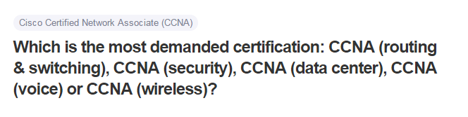 Which is the most demanded certification CCNA routing & switching CCNA saecurity CCNA data center CCNA voice or CCNA wireless