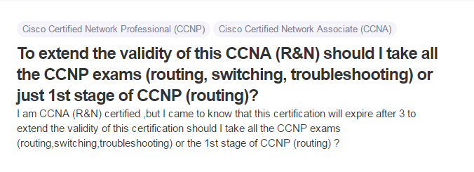 To extend the validity of this CCNA (R&N) should I take all the CCNP exams (routing, switching, troubleshooting) or just 1st stage of CCNP (routing)