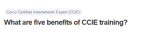 What are five benefits of CCIE training