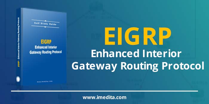 Self Study Guide: EIGRP – Enhanced Interior Gateway Routing Protocol