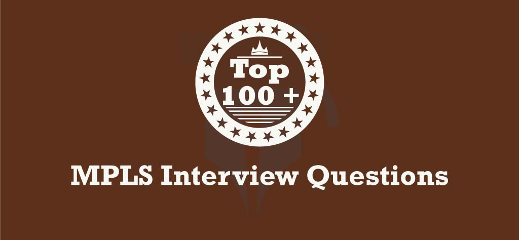 Top 100+ MPLS Interview Questions