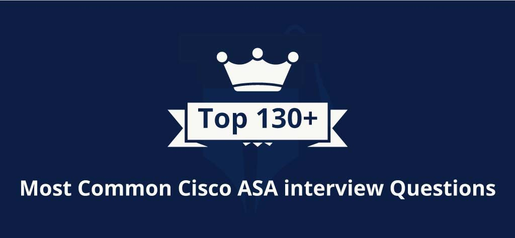 Top 130+ Most Common Cisco ASA interview Questions