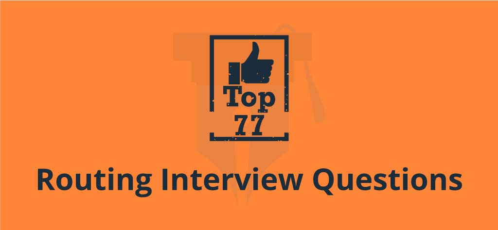 Top 77 Routing Interview Questions