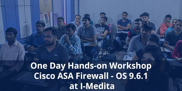 One Day Hands-On Workshop on Cisco ASA Firewall OS 9.6.1