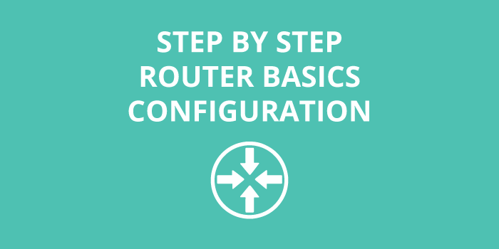 Cisco Router Basic Configuration