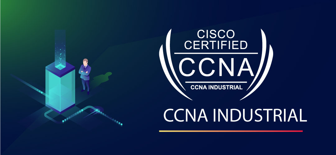 What is Cisco CCNA Industrial Certification and Related Exams