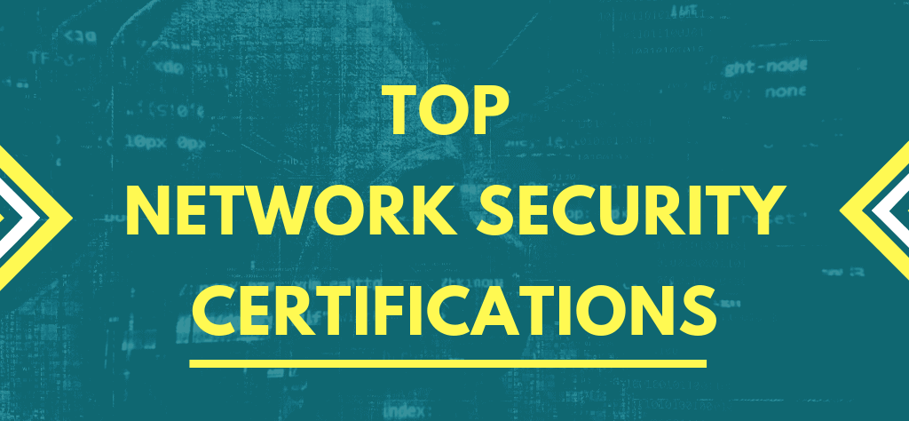 The Top 13 Network Security Certifications