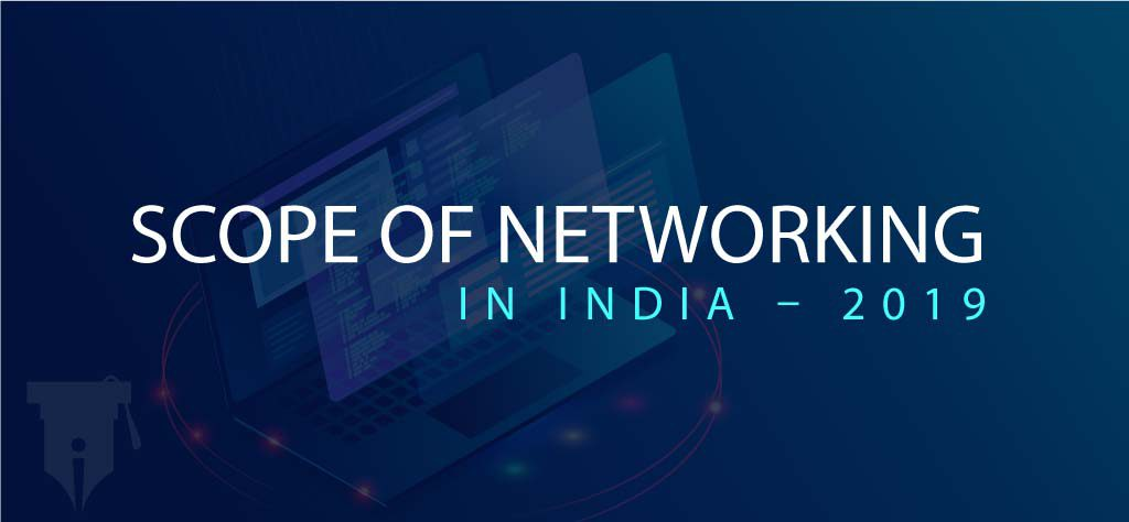 Scope of Networking in India