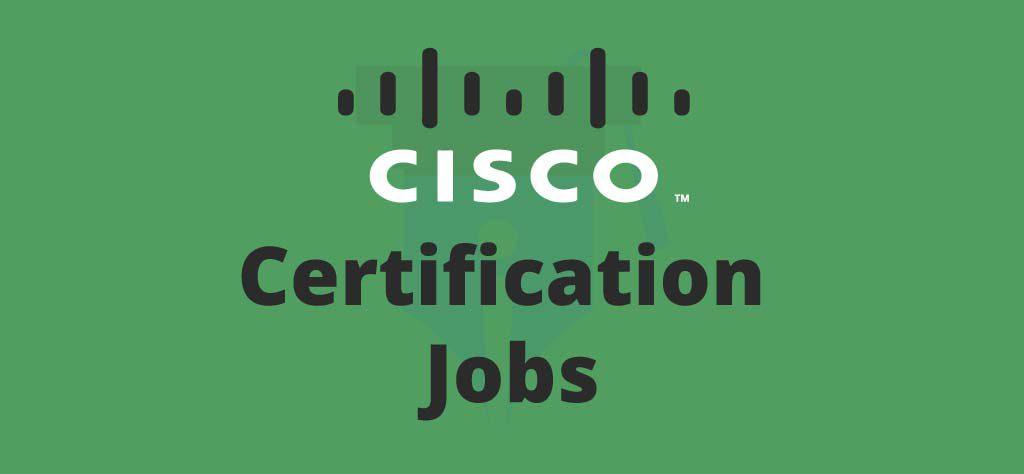 Cisco Certification Jobs