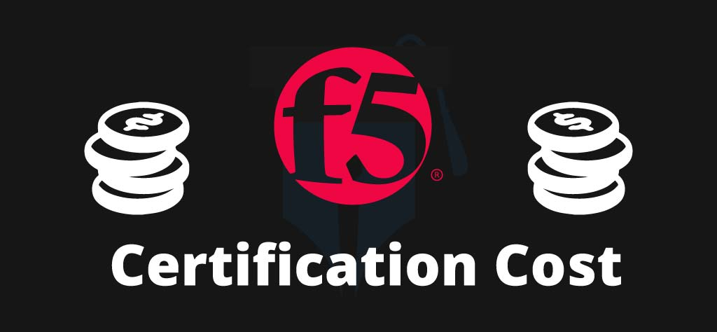 F5 Certification Cost – Everything you need to know