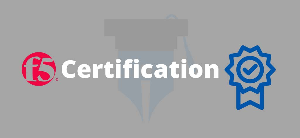 Everything you need to know about F5 Load Balancer Certifications
