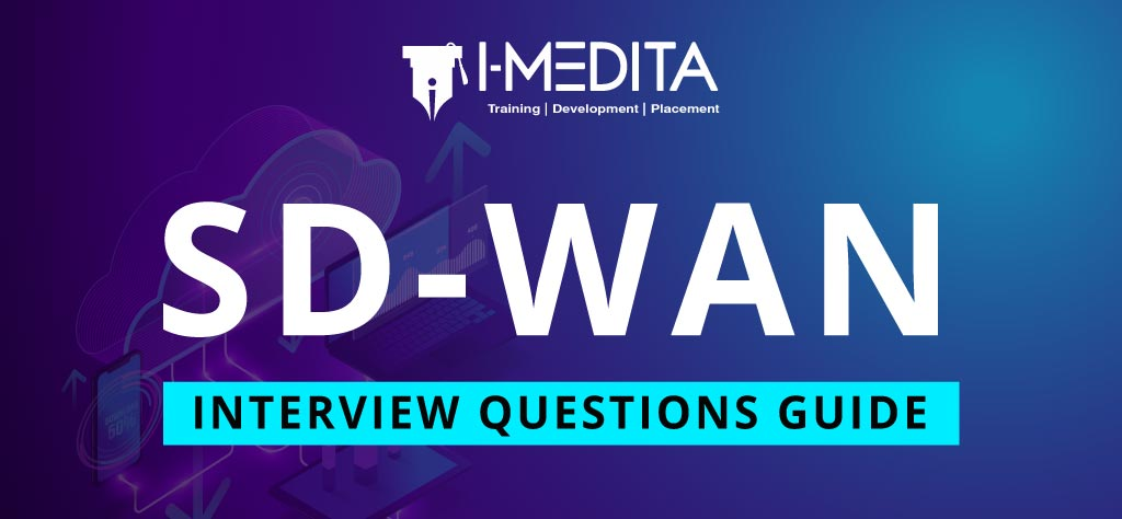 Top 50+ Cisco SD-WAN Interview Questions