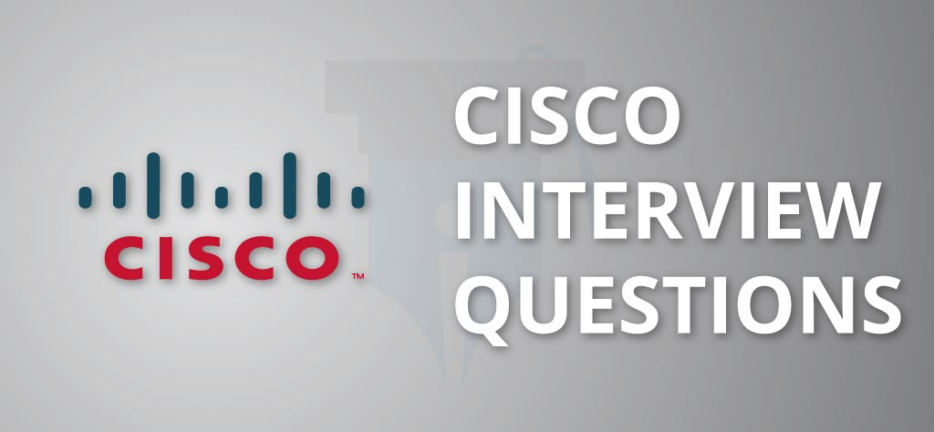 Cisco Interview Questions