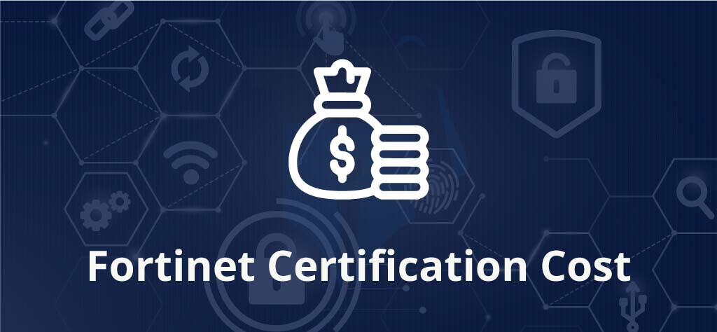 Fortinet Certification Cost