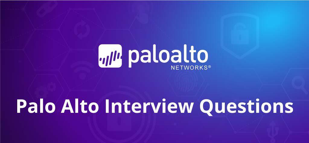 Palo Alto Interview Questions & Answers