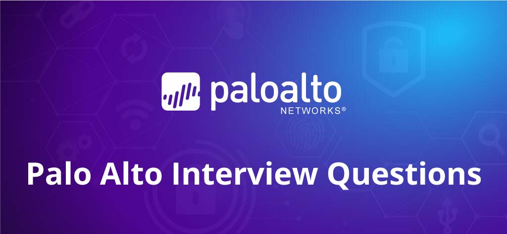 Palo Alto Interview Questions & Answers