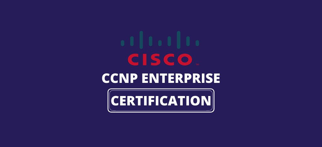 CCNP Enterprise Certification
