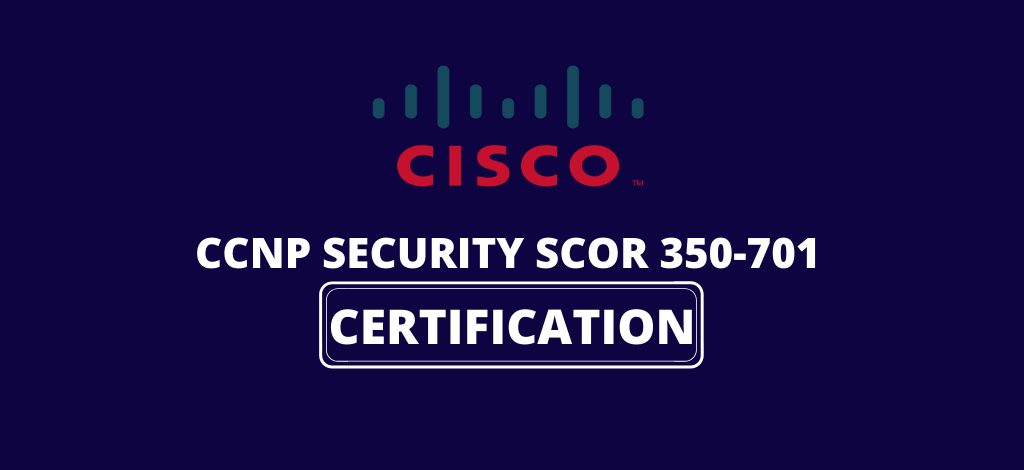 All about the CCNP Security SCOR 350-701