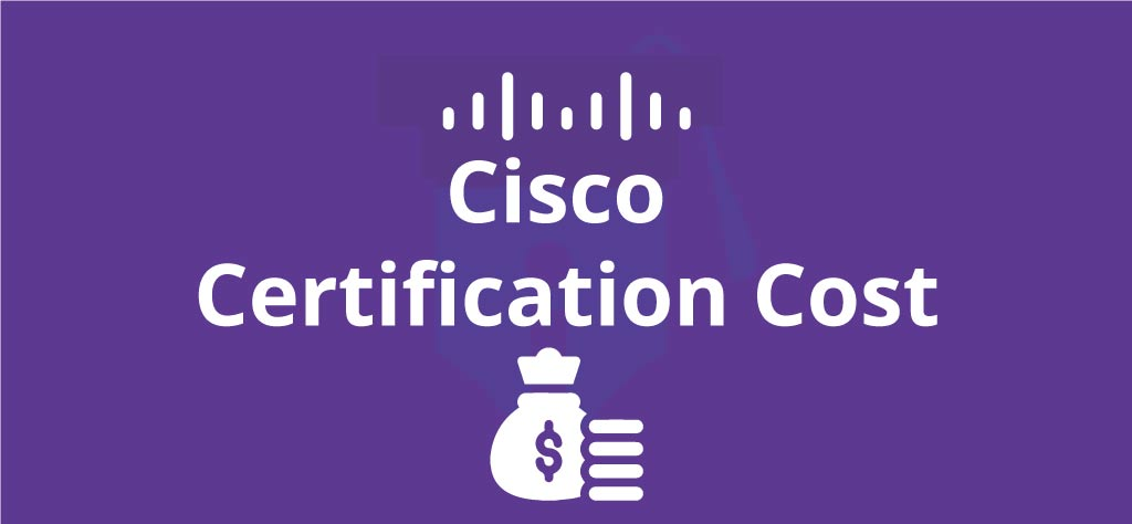 How much do New Cisco Certifications Cost? | Exam Fees