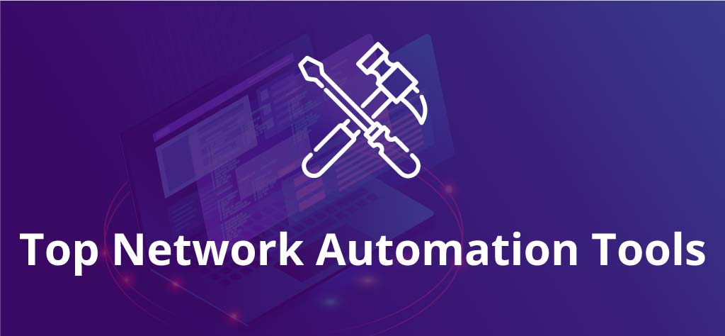 The 41 Best Network Automation Tools in 2021